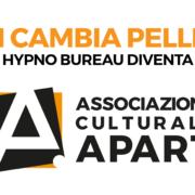Hypno Bureau diventa Associazione Culturale Apart: dal 27/01/19 la ragione sociale della nostra Associazione Culturale varia da Hypno Bureau ad Apart.